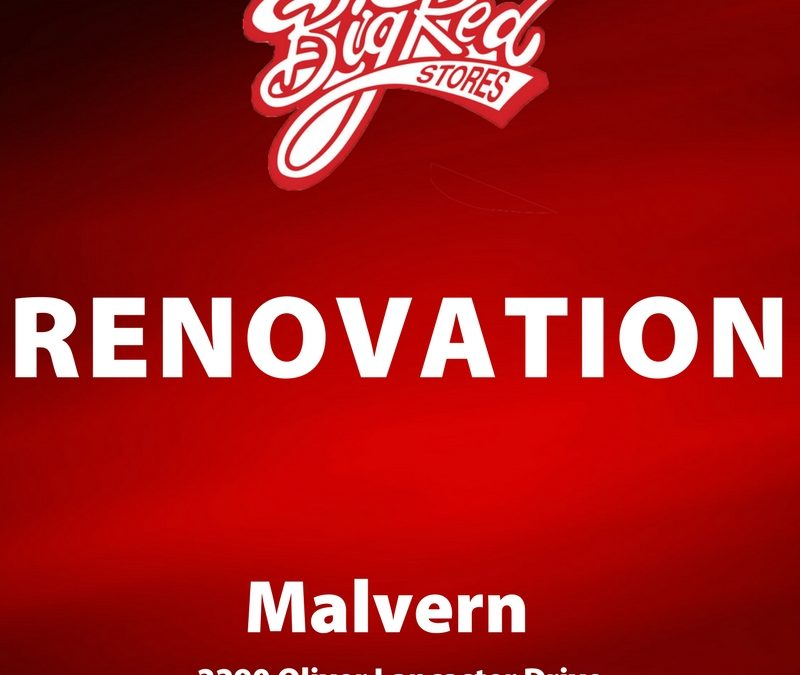 Big Red Closes Location for Renovation in Malvern